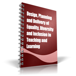 Design, Planning and Delivery of Equality, Diversity and Inclusion in Teaching and Learning