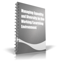 Managing Equality and Diversity in the Working/Learning Environment