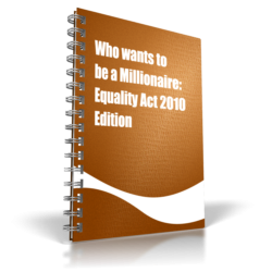 Who wants to be a Millionaire - Equality Act 2010